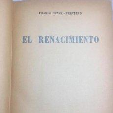 Libros antiguos: EL RENACIMIENTO FRANTZ FUNCK-BRETANO EDICIONES SIGLO VEINTE BUENOS AIRES EFRAIM BRUNSTEIN TRAD.. Lote 121722359