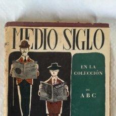 Libros antiguos: DIARIO ABC DE 1905 A 1955, SELECCIÓN RECOPILATORIA. Lote 121859671