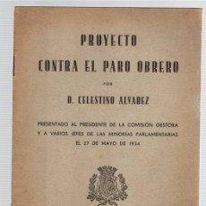 Libros antiguos: PROYECTO CONTRA EL PARO OBRERO POR CELESTINO ALVAREZ. TORRELAVEGA, 23 DE MAYO DE 1934. Lote 121968388