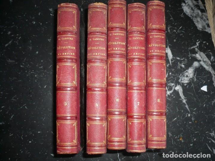 HISTOIRE DE LA REVOLUTION ET DE L'EMPIRE AMEDEE GABOURD 1847 PARIS 3-5-6-7-8 (Libros antiguos (hasta 1936), raros y curiosos - Historia Moderna)