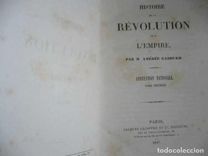 Libros antiguos: HISTOIRE DE LA REVOLUTION ET DE LEMPIRE AMEDEE GABOURD 1847 PARIS 3-5-6-7-8 - Foto 2 - 121981175