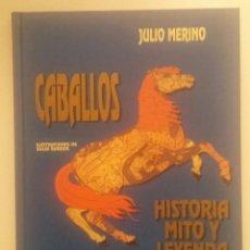 Libros antiguos: CABALLOS. HISTORIA, MITO Y LEYENDA.. Lote 122076967