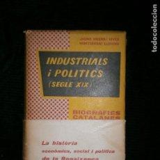 Libros antiguos: F1 INDUSTRIALS I POLITICS XIX LA HISTORIA ECONIMICA SOCIAL I POLITICA DE LA RENAXENÇA. Lote 122083799