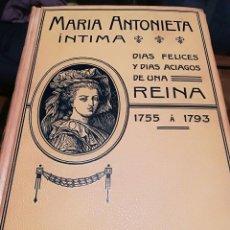 Libros antiguos: MARIA ANTONIETA INTIMA- JUAN B. ENSEÑAT-MONTANER Y SIMON-1908-IMPECABLE. Lote 122155059