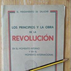 Libros antiguos: LIBRO LOS PRINCIPIOS Y LA OBRA DE LA REVOLUCIÓN - EL PENSAMIENTO DE SALAZAR EL PENSAMIENTO DE SAL. Lote 122172535