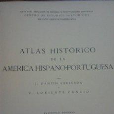 Libros antiguos: ATLAS HISTÓRICO DE LA AMÉRICA HISPANO-PORTUGUESA (DANTÍN / LORENTE 1936) SIN USAR. Lote 122704139