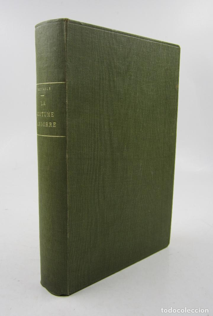 LA COUTUME D'ANDORRE, J. A. BRUTAILS, 1904, PARIS. 18X26CM (Libros antiguos (hasta 1936), raros y curiosos - Historia Moderna)