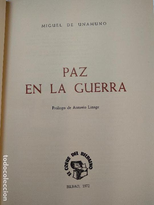 Libros antiguos: PAZ EN LA GUERRA - MIGUEL DE UNAMUNO - COLECC. EL COFRE BILBAINO - 1972 - BILBAO - NUMERADO - - Foto 4 - 122821235