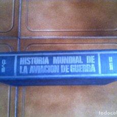 Libros antiguos: LIBRO HISTORIA MUNDIAL DE LA AVIACION DE GUERRA POR FELIX LLAUDE . Lote 123037163