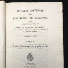 Libros antiguos: JERÓNIMO DE PUJADES. CRÓNICA UNIVERSAL DEL PRINCIPADO DE CATALUÑA. 1829-1831. Lote 124417715
