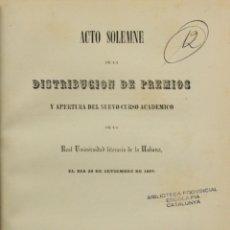 Libros antiguos: ACTO SOLEMNE DE LA DISTRIBUCION DE PREMIOS Y APERTURA DEL NUEVO CURSO ACADEMICO DE LA REAL UNIVERSID. Lote 123138572