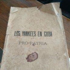 Libros antiguos: LOS YANKEES EN CUBA, ANTONIO P. RIOJA, 1897. Lote 125085059