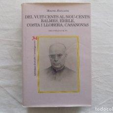 Livros antigos: LIBRERIA GHOTICA. MIQUEL BATLLORI. DEL 1800 AL 1900: BALMES, EHRLE, COSTA Y LLOBERA, CASANOVAS.2002. Lote 125139211