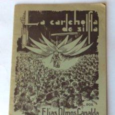 Libros antiguos: LIBRO FOLLETO. ELÍAS OLMOS CANALDA. LA CARCHOFA DE SILLA. SILLA. VALENCIA. 1939.. Lote 125147731