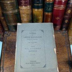 Libros antiguos: COLECCIÓN DE LIBROS ESPAÑOLES RAROS O CURIOSOS - TOMO DECIMONOVENO - TRES RELACIONES HISTÓRICAS -. Lote 125188187