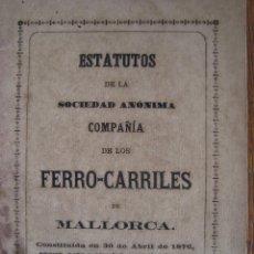 Libros antiguos: ESTATUTOS DE LA COMPAÑÍA DE LOS FERROCARRILES DE MALLORCA. 1876.. Lote 125259791
