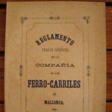 Libros antiguos: REGLAMENTO PARA EL GOBIERNO DE LA COMPAÑÍA DE LOS FERROCARRILES DE MALLORCA. 1877.. Lote 125260231
