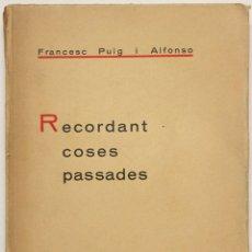 Livros antigos: RECORDANT COSES PASSADES. - PUIG I ALFONSO, FRANCESC. BARCELONA, 1934.. Lote 123233420