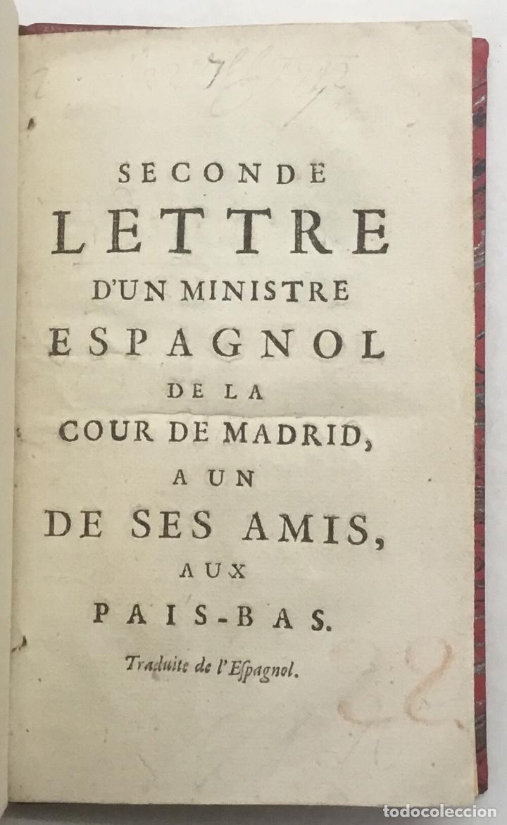 Libros antiguos: SECONDE LETTRE DUN MINISTRE ESPAGNOL DE LA COUR DE MADRID, A UN DE SES AMIS, AUX PAIS-BAS. Traduite - Foto 2 - 123151326