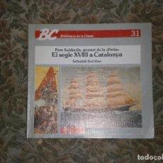 Libros antiguos: F1 PERE SOLDEVILA GRUMET DE LA PERLA EL SEGLE XVII A CATALUNYA Nº 31 SEBASTIA SORRIBAS. Lote 126003083