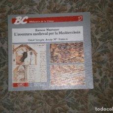 Libros antiguos: F1 RAMON MUNTANER L'AVENTURA MEDIEVAL PER LA MEDITERRANEA Nº 17. Lote 126003655