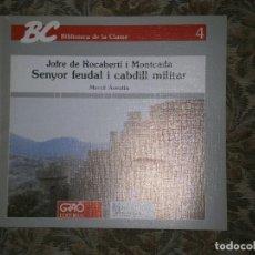 Libros antiguos: F1 JOFRE DE ROCABERTI I MONCADA SENYOR FEUDAL I CABADILL MILITAR Nº 4 MERCE AVENTIN. Lote 126007851