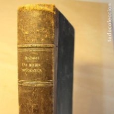Libros antiguos: UNA MISION DIPLOMATICA EN LA INDOCHINA 1882. Lote 126048767