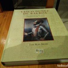Libros antiguos: VASCO NUÑEZ DE BALBOA , 2014 , 423 PAGINAS, MUCHAS ILUSTRACIONES. Lote 126132435