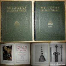 Libros antiguos: MIL JOYAS DEL ARTE ESPAÑOL 2 TOMOS GALLACH ANTIGUA Y EDAD MEDIA MODERNA Y CONTEMPORÁNEA BUEN PRECIO. Lote 117779751