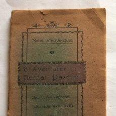Libros antiguos: LIBRO. DEDICATORIA. JOSEP PALOMER. L'AVENTURER BERNAT PASQUAL. ARENYS DE MAR. BARCELONA. 1916.. Lote 126186507