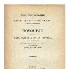 Libros antiguos: CESÁREO FERNÁNDEZ DURO. HERNÁN TELLO PORTOCARRERO Y MANUEL DE VEGA CABEZA DE VACA, CAPITANES 1895. Lote 227001770