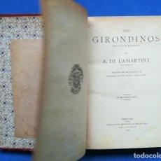 Libros antiguos: ENVÍO GRATIS. LAMARTINE. LOS GIRONDINOS. LA REVOLUCIÓN FRANCESA.. Lote 126276183