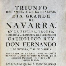 Libros antiguos: TRIUNFO DEL AMOR, Y DE LA LEALTAD. DIA GRANDE DE NAVARRA. EN LA FESTIVIDAD, PRONTA, GLORIOSA.... Lote 123202699