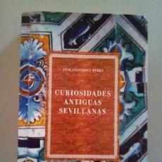 Libros antiguos: CURIOSIDADES ANTIGUAS SEVILLANAS. INTERESANTE REEDICION DE 1910. Lote 126373623