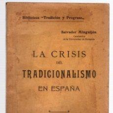 Livros antigos: LA CRISIS DEL TRADICIONALISMO EN ESPAÑA. SALVADOR MINGUIJON. AÑO 1914. RAREZA. Lote 126858888