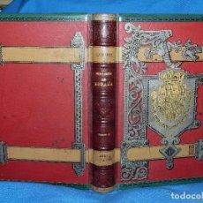 Libros antiguos: (M5.8) AL-ANDALUS - HISTORIA DE ESPAÑA , MUY ILUSTRADO 1888 , EDAD MEDIA , RECONQUISTA. Lote 126963915