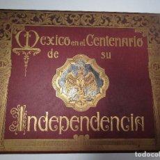 Libros antiguos: MEXICO EN EL CENTENARIO DE SU INDEPENDENCIA 1810-1910 - 2ª EDICIÓN. Lote 127203715