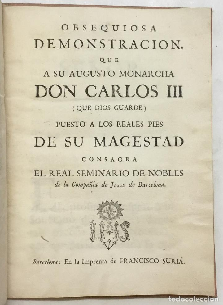 Libros antiguos: OBSEQUIOSA DEMONSTRACION, QUE A SU AUGUSTO MONARCHA DON CARLOS III (QUE DIOS GUARDE) PUESTO A LOS RE - Foto 2 - 123148711