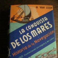 Libros antiguos: LIBRO, LA CONQUISTA DE LOS MARES, H. VAN LOON, 1936, PRIMER EDICION. Lote 128258799