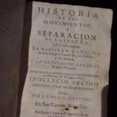 Libros antiguos: HISTORIA DE LOS MOVIMIENTOS Y SEPARACION DE CATALUÑA .PRIMERA EDICION AÑO 1645. Lote 128389219