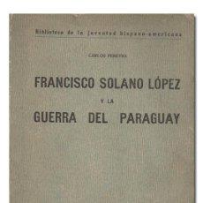 Alte Bücher - PEREYRA (Carlos). Francisco Solano López y la guerra del Paraguay. 1929 - 132581042