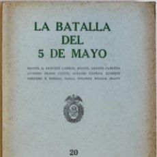 Libros antiguos: LA BATALLA DEL 5 DE MAYO. - SANCHEZ LAMEGO, MIGUEL A., ET AL.. Lote 123244580