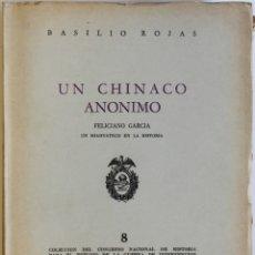 Libros antiguos: UN CHINACO ANONIMO. FELICIANO GARCIA, UN MIAHUATECO EN LA HISTORIA. - ROJAS, BASILIO.. Lote 123239592