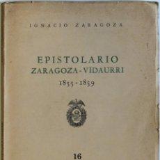 Libros antiguos: EPISTOLARIO ZARAGOZA - VIDAURRI. 1855-1859. - ZARAGOZA, IGNACIO.. Lote 123262035