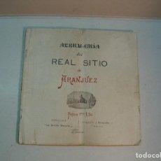 Libros antiguos: ALBUM-GUÍA DEL REAL SITIO DE ARANJUEZ (1902?). Lote 129603179