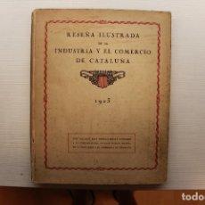 Libros antiguos: RESEÑA ILUSTRADA DE LA INDUSTRIA Y EL COMERCIO DE CATALUÑA 1923. Lote 130314674