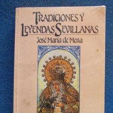 Livres anciens: TRADICIONES Y LEYENDAS SEVILLANAS JOSÉ Mª DE MENA. Lote 130666893