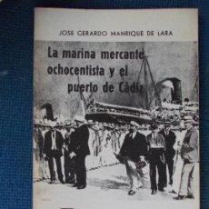 Libros antiguos: LA MARINA MERCANTE OCOCENTISTA Y EL PUERTO DE CADIZ. Lote 130677079