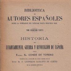 Libros antiguos: CONDE DE TORENO HISTORIA DEL LEVANTAMIENTO, GUERRA Y REVOLUCIÓN DE ESPAÑA. MADRID, 1926. Lote 131063844