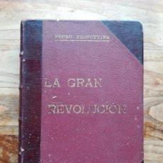 Libros antiguos: LA GRAN REVOLUCIÓN: 1789-1793. TOMOS I Y II - KROPOTKINE, PEDRO (KROPOTKIN, PIOTR. Lote 120171086